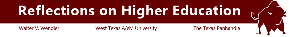 Reflections on Higher Education, Walter V. Wendler, West Texas A&M University, The Texas Panhandle